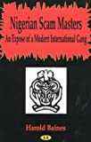img - for The Nigerian Scam Masters: An Expose of a Modern International Gang by Harold Baines (2002-01-16) book / textbook / text book
