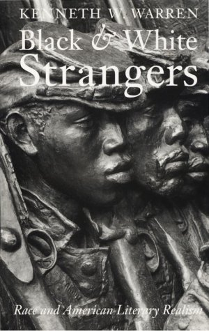 Black and White Strangers: Race and American Literary Realism (Black Literature and Culture)