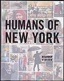 By Brandon Stanton Humans of New York:HUMANS OF NEW YORK by Brandon Stanton: {Human of New York}