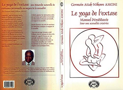 Le yoga de l'extase: Pour une sexualité créatrice