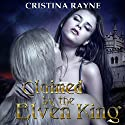 Claimed by the Elven King Audiobook by Cristina Rayne Narrated by Emily Wahlund