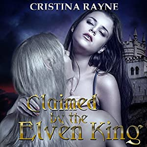 Claimed by the Elven King Audiobook