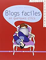 BLOGS FACILES EN QUELQUES CLICS