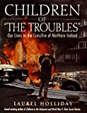 Children of the Troubles (0671537369) by Holliday, Laurel