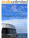 An Airstream Travel Trailer's Storybook of Recipes, Vol. 1