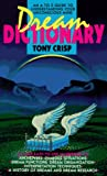 Dream Dictionary: A Guide to Dreams and Sleep Experiences (0440208610) by Crisp, Tony