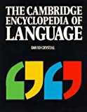 The Cambridge Encyclopedia Of Language (0521424437) by David Crystal