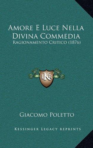 Amore E Luce Nella Divina Commedia: Ragionamento Critico (1876)