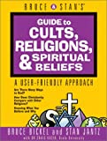 Bruce & Stan's Guide to Cults, Religions, and Spiritual Beliefs: A User-Friendly Guide (0736901523) by Bickel, Bruce