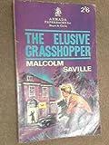 The Elusive Grasshopper (0006901255) by Saville, Malcolm