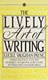 The Lively Art of Writing (Mentor Series)