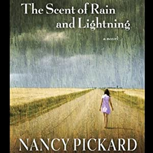 The Scent of Rain and Lightning | [Nancy Pickard]