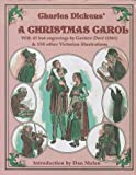 img - for Charles Dickens' A Christmas Carol : With 45 Lost Gustave Dore Engravings (1861) and 130 Other Victorian Illustrations book / textbook / text book