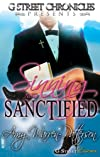 Sinning & Sanctified (G Street Chronicles Presents)