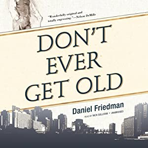 Don't Ever Get Old | [Daniel Friedman]