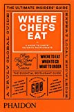 Where Chefs Eat: A Guide to Chefs Favorite Restaurants (2015)