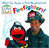 Elmo's World: Firefighters! (Sesame Street(R) Elmos World(TM)) (0375833722) by Kleinberg, Naomi