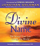 The Divine Name: The Sound That Can Change the World