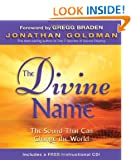 The Divine Name: Invoke the Sacred Sound That Can Heal and Transform