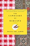 The Language of Baklava (1400077761) by Abu-Jaber, Diana