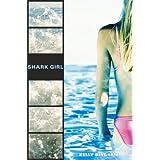 Shark Girl ~ Kelly L. Bingham