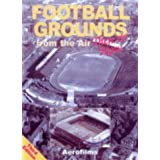 Football Grounds from the Air: Then and Nowby Aerofilms