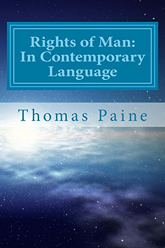 Thomas Paine - Rights of Man: In Contemporary Language: Paraphrased for Clarity and Brevity (Classic Books Paraphrased Book 1) (English Edition)