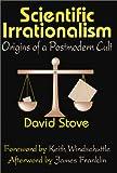 Scientific Irrationalism: Origins of a Postmodern Cult