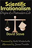 img - for Scientific Irrationalism: Origins of a Postmodern Cult book / textbook / text book