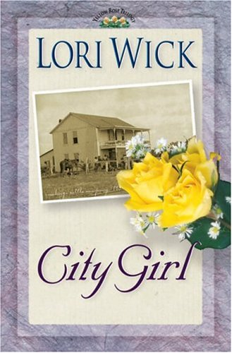 City Girl (Yellow Rose Trilogy), Lori Wick