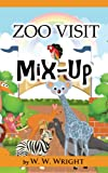 Zoo Visit Mix-Up (Cute Childrens Picture Book for 4-8 Year Olds)