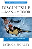 Discipleship for the Man in the Mirror (0310242592) by Morley, Patrick