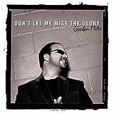 echange, troc Gordon Mote - Don't Let Me Miss the Glory