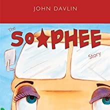 The So-Phee Story (       UNABRIDGED) by John Davlin Narrated by Melissa Madole