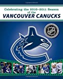 img - for Celebrating the 2010-2011 Season of the Vancouver Canucks book / textbook / text book