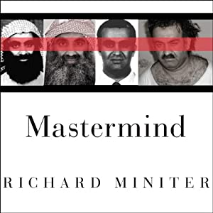 Mastermind: The Many Faces of the 9-11 Architect, Khalid Shaikh Mohammed | [Richard Miniter]