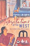 img - for Temptations of the West: How to be Modern in India, Pakistan and Beyond by Pankaj Mishra (2007-04-06) book / textbook / text book
