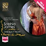 One Illicit Night (       UNABRIDGED) by Sophia James Narrated by Charlotte Strevens