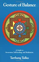 Gesture of Balance: A Guide to Awareness, Self-Healing and Meditation