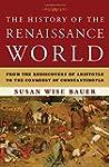 The History of the Renaissance World:...