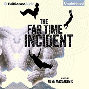 The Far Time Incident | [Neve Maslakovic]