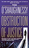 Obstruction of Justice (0440224721) by O'Shaughnessy, Perri
