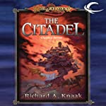 The Citadel: Dragonlance Classics, Book 3 (       UNABRIDGED) by Richard A. Knaak Narrated by L. J. Ganser