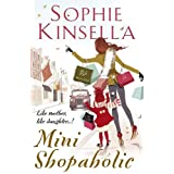 Mini Shopaholic: (Shopaholic Book 6)by Sophie Kinsella