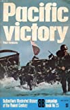 Pacific Victory (Ballantine's Illustrated History of the Violent Century: Campaign Book No. 25) (0345031709) by Kennedy, Paul