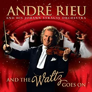 Andre Rieu - And The Waltz Goes On (2011)