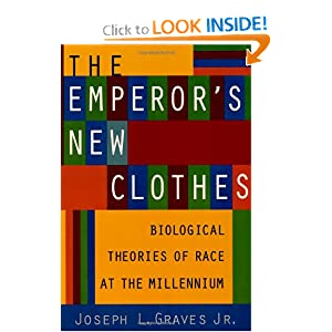 The Emperor's New Clothes: Biological Theories of Race at the Millennium by Joseph L. Graves Jr.