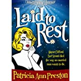 Laid to Rest (A Short Story) ~ Patricia Ann Preston
