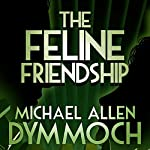 The Feline Friendship | Michael Allan Dymmoch