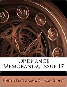 Ordnance Memoranda, Issue 17 (Afrikaans Edition): United ...